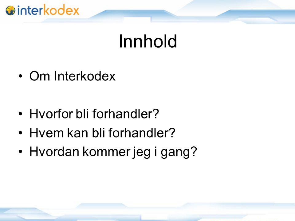 2 Innhold •Om Interkodex •Hvorfor bli forhandler? •Hvem kan bli forhandler? •Hvordan kommer jeg i gang?