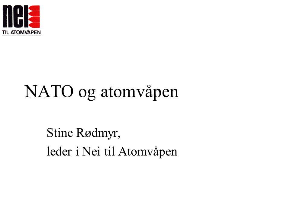 NATO og atomvåpen Stine Rødmyr, leder i Nei til Atomvåpen