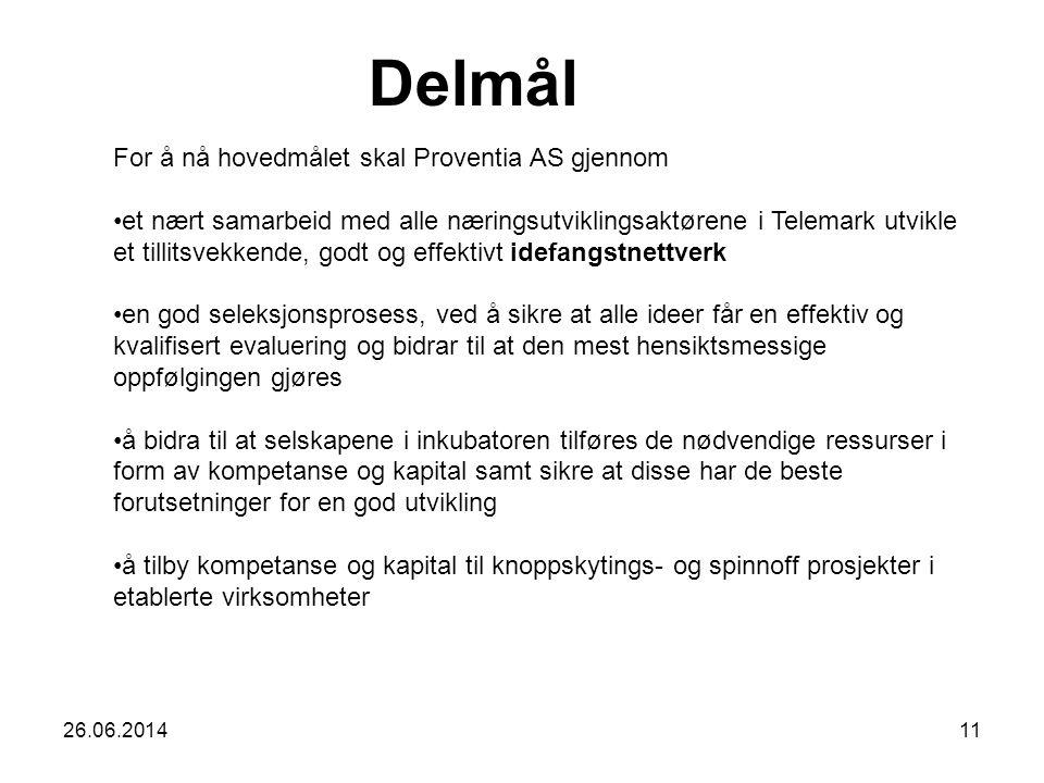 26.06.201411 For å nå hovedmålet skal Proventia AS gjennom •et nært samarbeid med alle næringsutviklingsaktørene i Telemark utvikle et tillitsvekkende