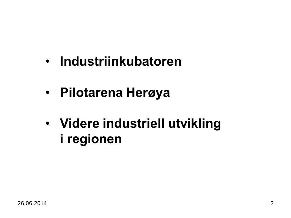 26.06.20142 •Industriinkubatoren •Pilotarena Herøya •Videre industriell utvikling i regionen