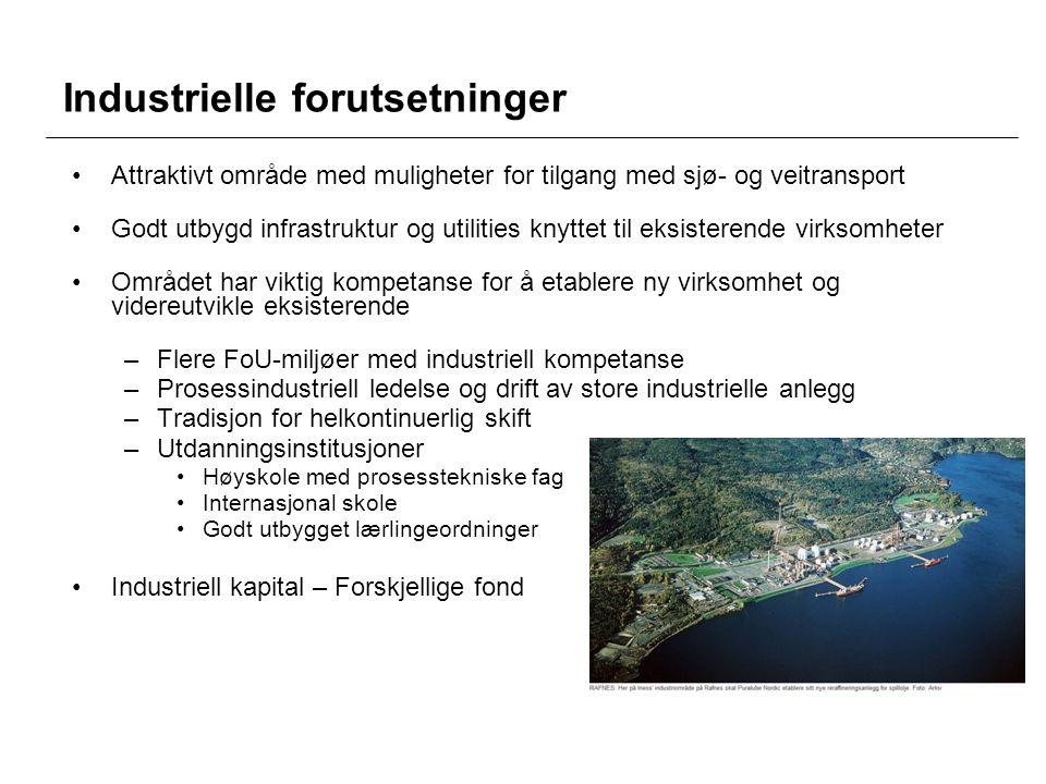 Industrielle forutsetninger •Attraktivt område med muligheter for tilgang med sjø- og veitransport •Godt utbygd infrastruktur og utilities knyttet til