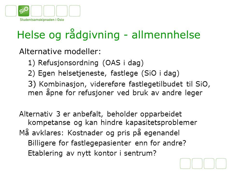 Helse og rådgivning - allmennhelse Alternative modeller: 1) Refusjonsordning (OAS i dag) 2) Egen helsetjeneste, fastlege (SiO i dag) 3) Kombinasjon, videreføre fastlegetilbudet til SiO, men åpne for refusjoner ved bruk av andre leger Alternativ 3 er anbefalt, beholder opparbeidet kompetanse og kan hindre kapasitetsproblemer Må avklares: Kostnader og pris på egenandel Billigere for fastlegepasienter enn for andre.