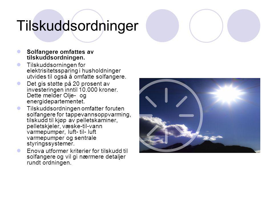 Tilskuddsordninger  Solfangere omfattes av tilskuddsordningen.
