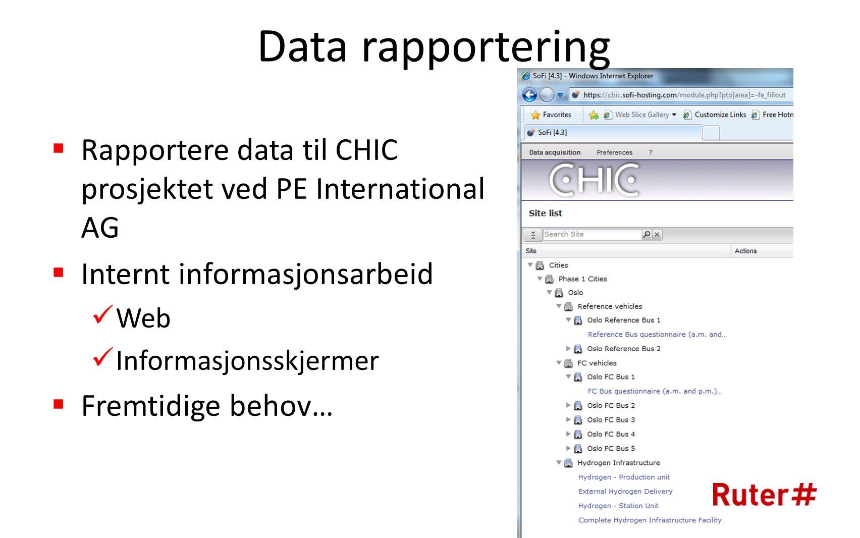 Data rapportering  Rapportere data til CHIC prosjektet ved PE International AG  Internt informasjonsarbeid  Web  Informasjonsskjermer  Fremtidige behov…
