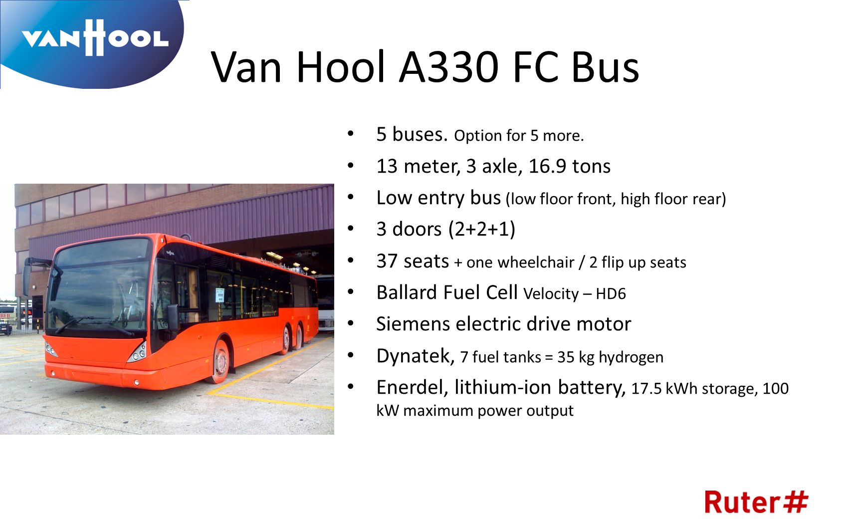 Van Hool A330 FC Bus • 5 buses.Option for 5 more.