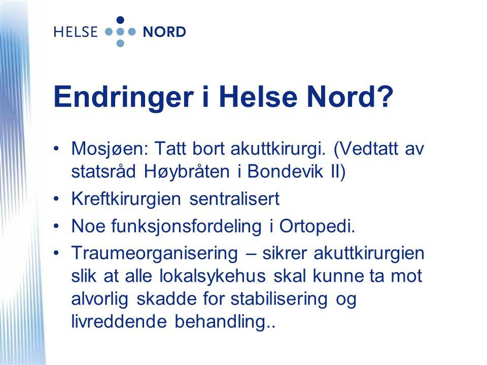 Endringer i Helse Nord.•Mosjøen: Tatt bort akuttkirurgi.