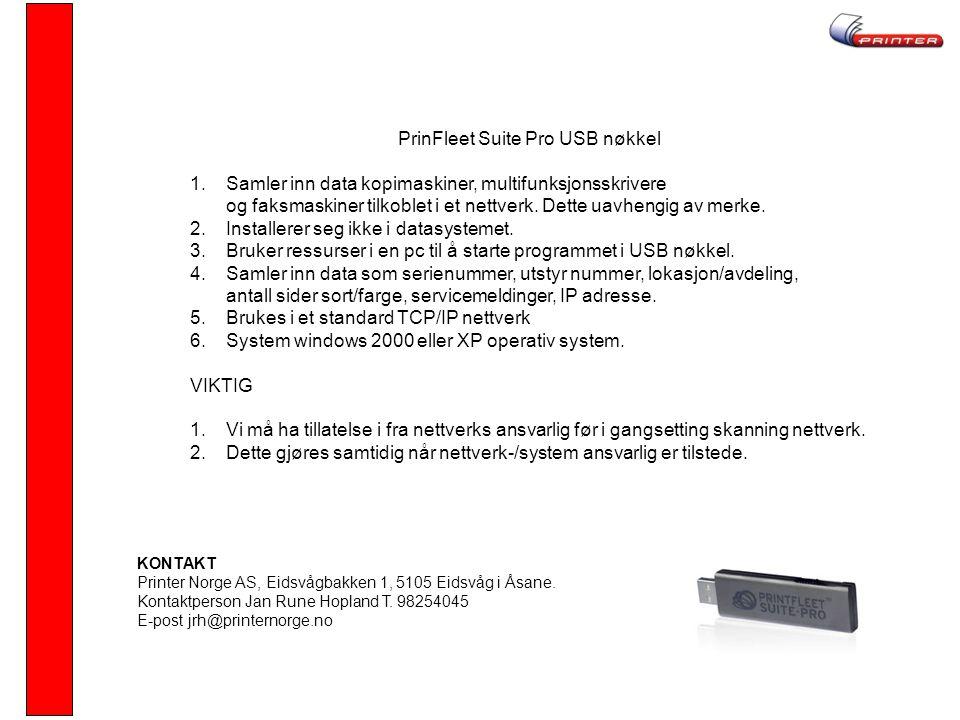 PrinFleet Suite Pro USB nøkkel 1.Samler inn data kopimaskiner, multifunksjonsskrivere og faksmaskiner tilkoblet i et nettverk.