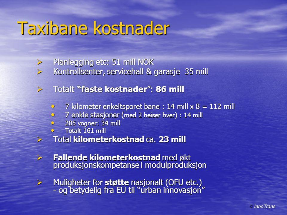 """Taxibane kostnader  Planlegging etc: 51 mill NOK  Kontrollsenter, servicehall & garasje 35 mill  Totalt """"faste kostnader"""": 86 mill • 7 kilometer en"""