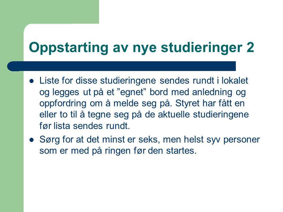 """Oppstarting av nye studieringer 2  Liste for disse studieringene sendes rundt i lokalet og legges ut på et """"egnet"""" bord med anledning og oppfordring"""
