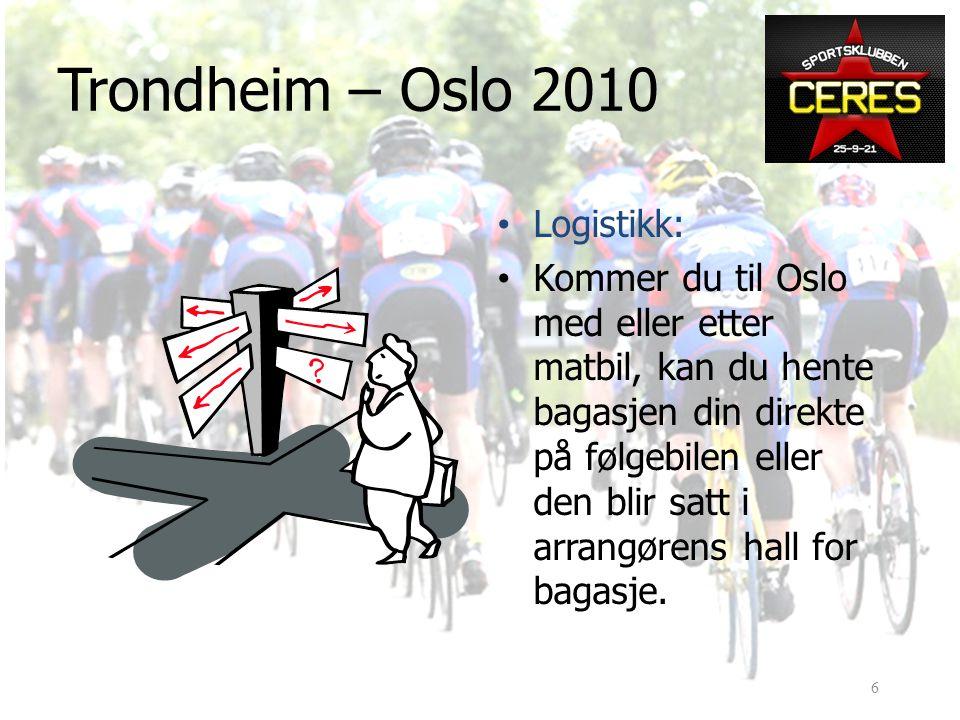 • Logistikk: • Kommer du til Oslo med eller etter matbil, kan du hente bagasjen din direkte på følgebilen eller den blir satt i arrangørens hall for bagasje.