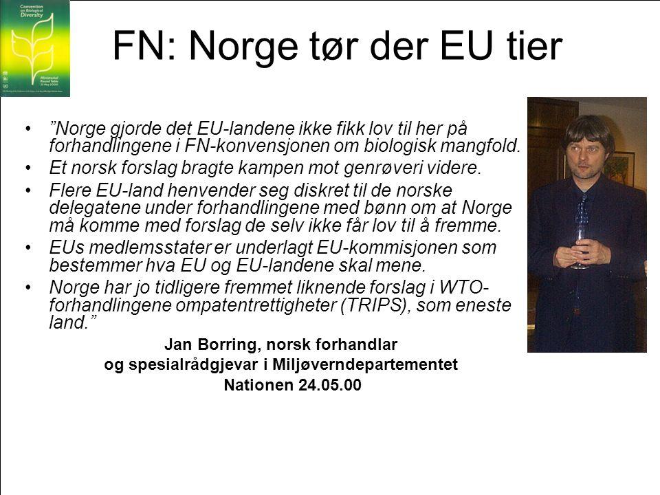 """Side 60 FN: Norge tør der EU tier •""""Norge gjorde det EU-landene ikke fikk lov til her på forhandlingene i FN-konvensjonen om biologisk mangfold. •Et n"""