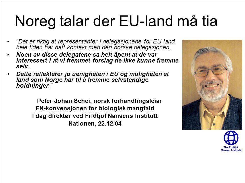 """Side 61 Noreg talar der EU-land må tia •""""Det er riktig at representanter i delegasjonene for EU-land hele tiden har hatt kontakt med den norske delega"""