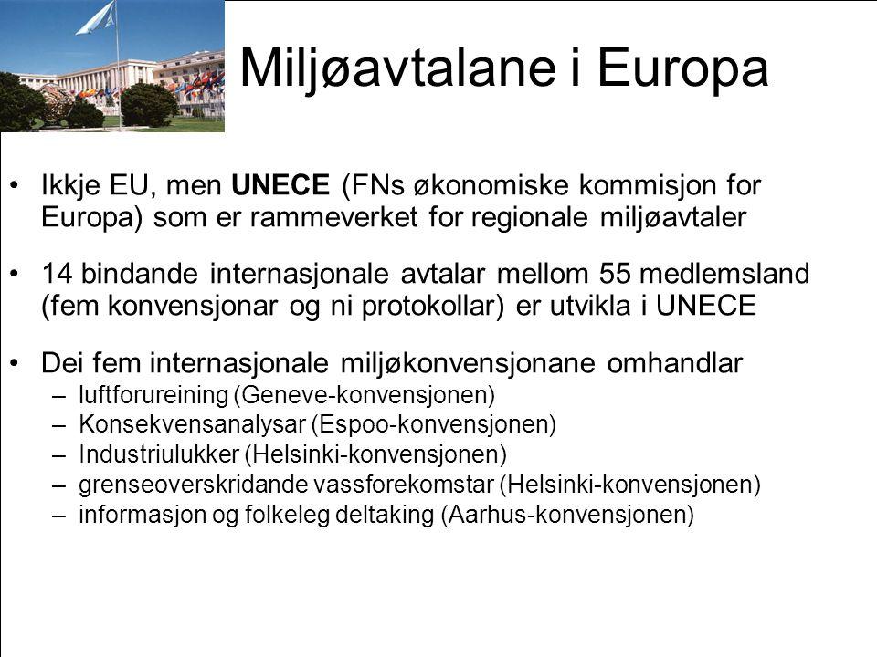 Side 63 Miljøavtalane i Europa •Ikkje EU, men UNECE (FNs økonomiske kommisjon for Europa) som er rammeverket for regionale miljøavtaler •14 bindande i