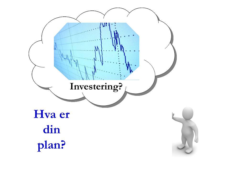 Franchise? Jobb? Vinne i Lotto? Bli en kjendis? Arve en formue? Start din egen business? Investering? Hva er din plan?