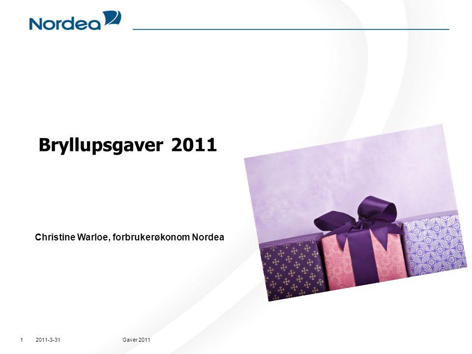 2011-3-31Gaver 20111 Bryllupsgaver 2011 Christine Warloe, forbrukerøkonom Nordea