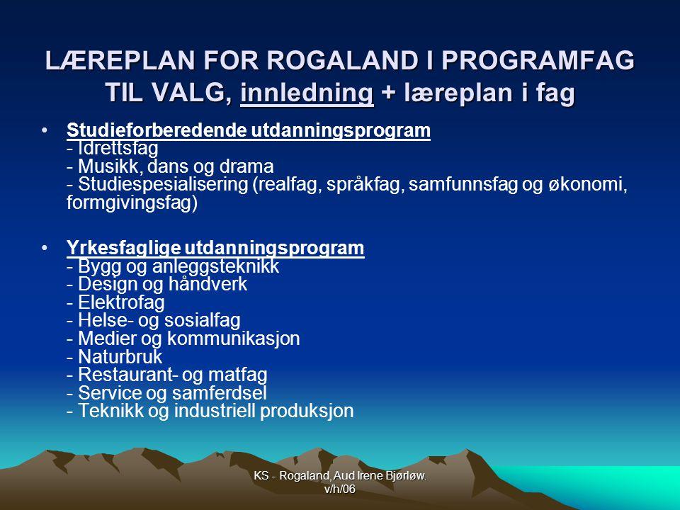 KS - Rogaland, Aud Irene Bjørløw.