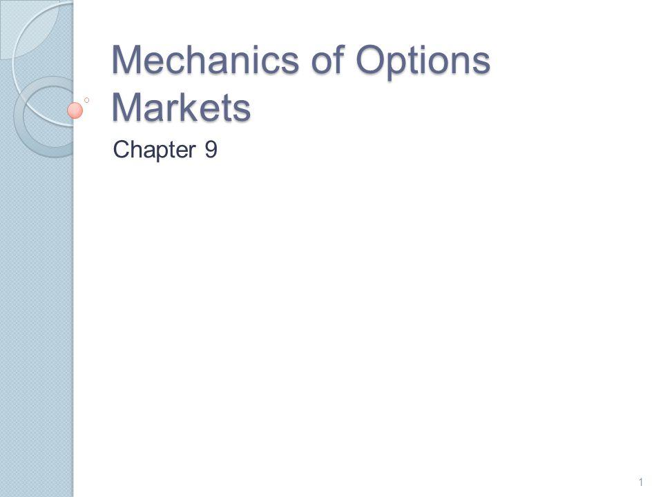 Mechanics of Options Markets Chapter 9 1