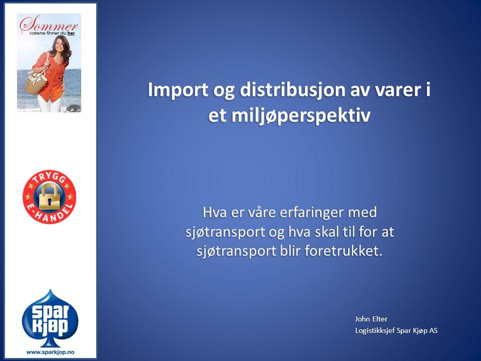 Import og distribusjon av varer i et miljøperspektiv Hva er våre erfaringer med sjøtransport og hva skal til for at sjøtransport blir foretrukket. Joh