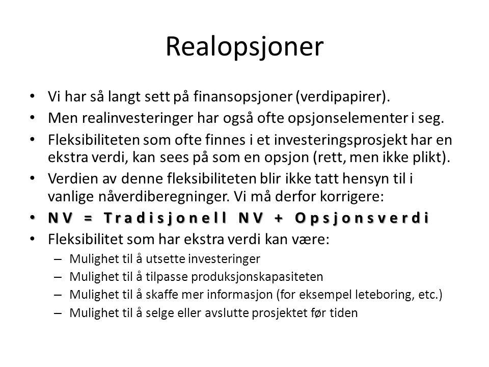 Realopsjoner • Vi har så langt sett på finansopsjoner (verdipapirer).