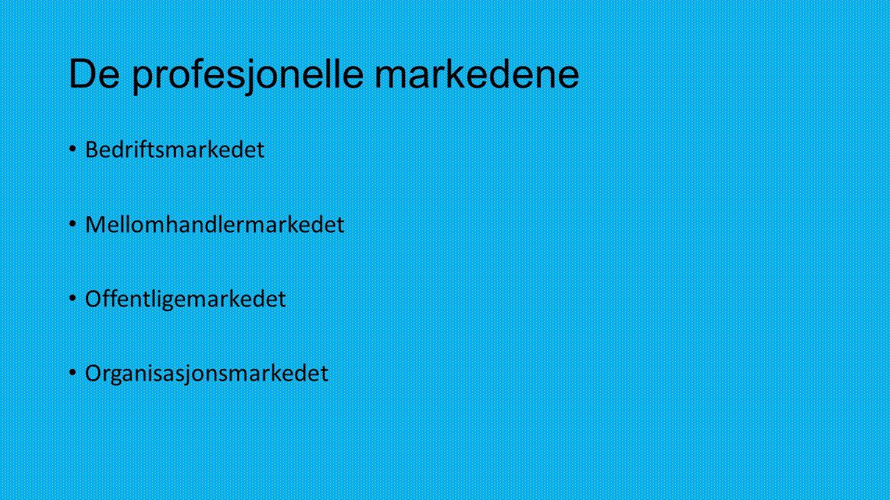 Bedriftsmarked • Kjøpssituasjoner • De 8 fasene -Registrening av behov -Beskrivelse av behov og mengde -Produktspesifikasjon -Søking etter leverandører -Innhenting av tilbud -Valg av leverandører -Avtale inngåelse og gjennomføring av avtalen -Evaluering