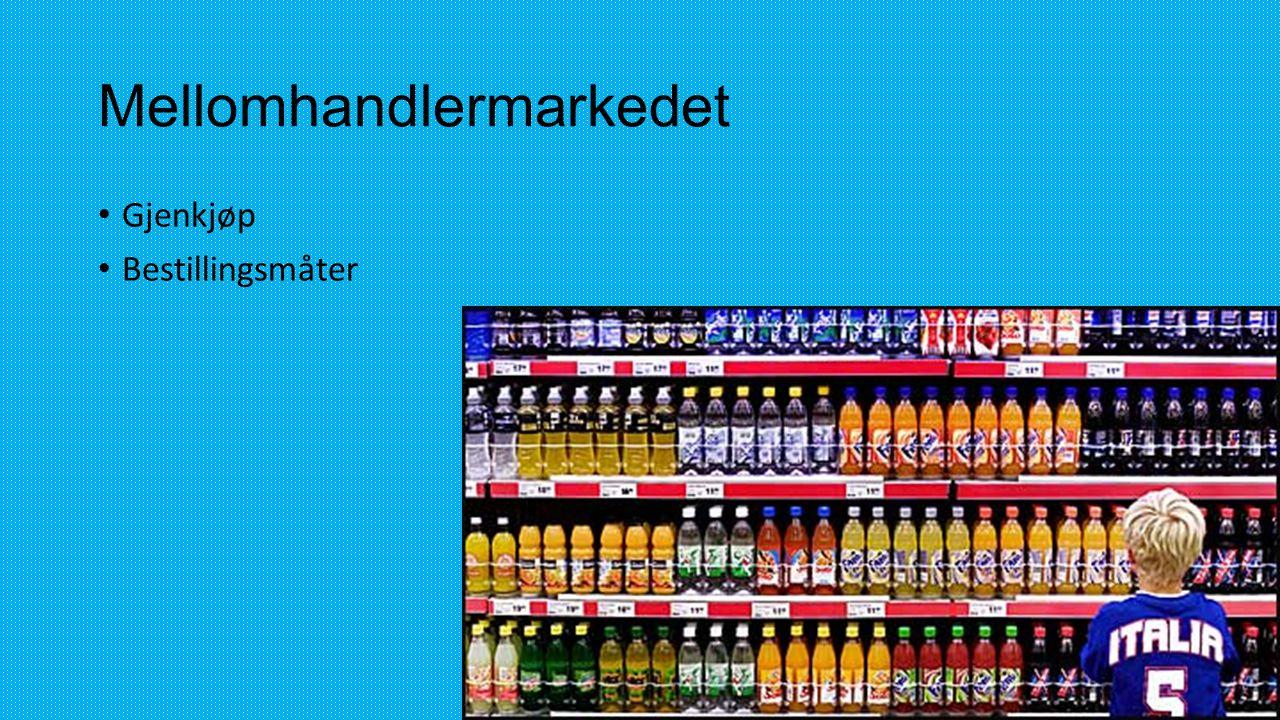 Mellomhandlermarkedet • Gjenkjøp • Bestillingsmåter