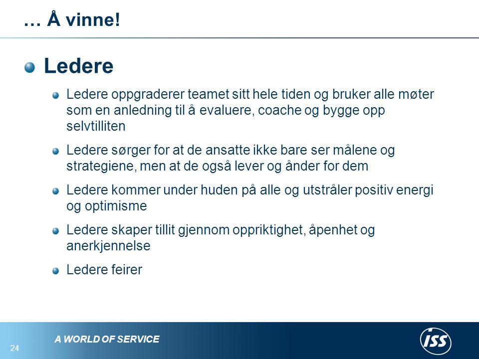 A WORLD OF SERVICE 24 … Å vinne.