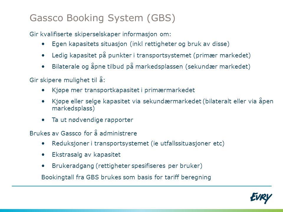 Gassco Booking System (GBS) Gir kvalifiserte skiperselskaper informasjon om: • Egen kapasitets situasjon (inkl rettigheter og bruk av disse) • Ledig k