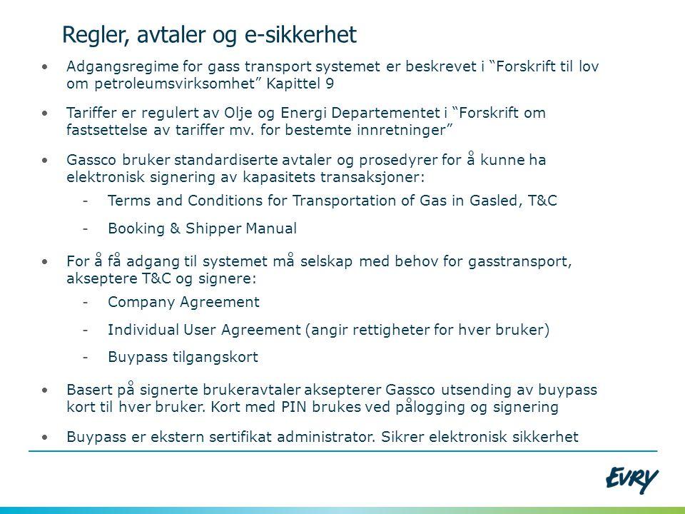 """Regler, avtaler og e-sikkerhet •Adgangsregime for gass transport systemet er beskrevet i """"Forskrift til lov om petroleumsvirksomhet"""" Kapittel 9 •Tarif"""