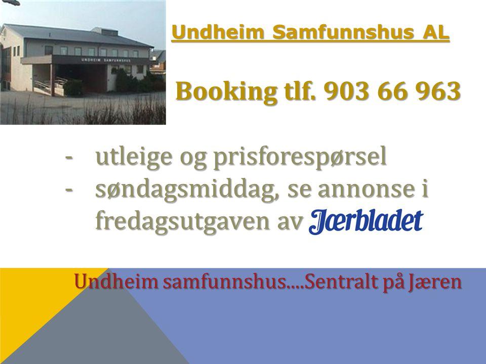 Undheim Samfunnshus AL Undheim Samfunnshus AL Ring tlf.