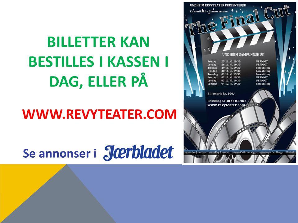 BILLETTER KAN BESTILLES I KASSEN I DAG, ELLER PÅ WWW.REVYTEATER.COM Se annonser i