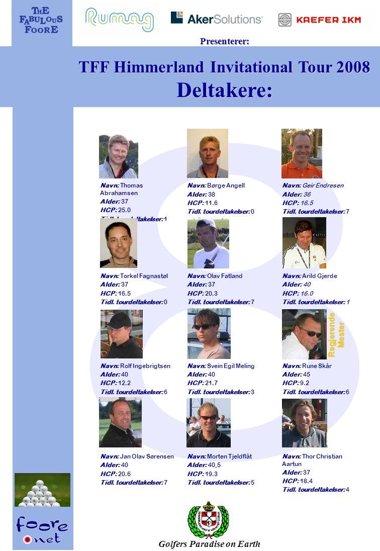 Golfers Paradise on Earth Presenterer: TFF Himmerland Invitational Tour 2008 Dagsprogram: Onsdag 20.08 18:00 Oppmøte Kaefer IKM (Gausel) 18:30 Avreise Gausel 19:00 Pit stop Bryne 19:45 Ankomst Egersund 19:46 Klar-ferdig-gå.