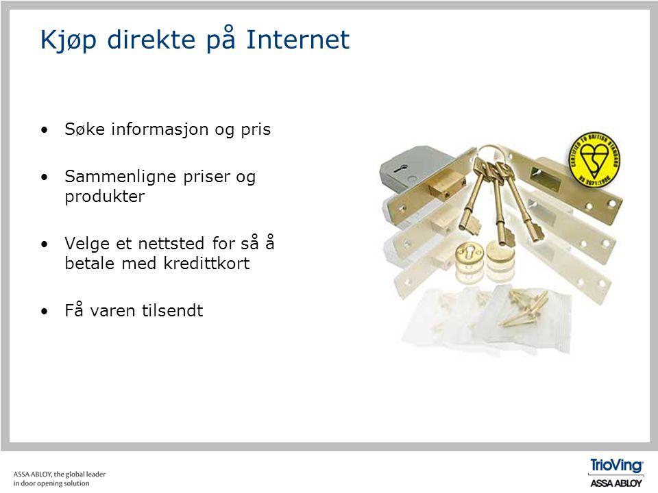 Kjøp direkte på Internet •Søke informasjon og pris •Sammenligne priser og produkter •Velge et nettsted for så å betale med kredittkort •Få varen tilse