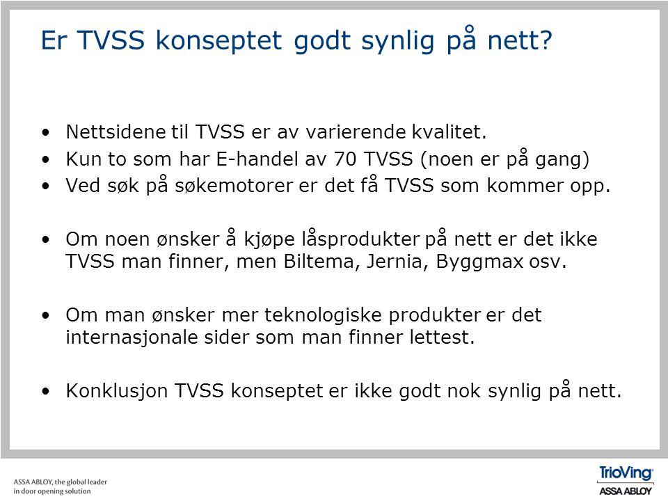 Er TVSS konseptet godt synlig på nett.•Nettsidene til TVSS er av varierende kvalitet.