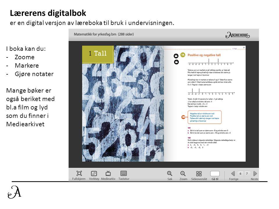 Lærerens digitalbok er en digital versjon av læreboka til bruk i undervisningen. I boka kan du: -Zoome -Markere -Gjøre notater Mange bøker er også ber