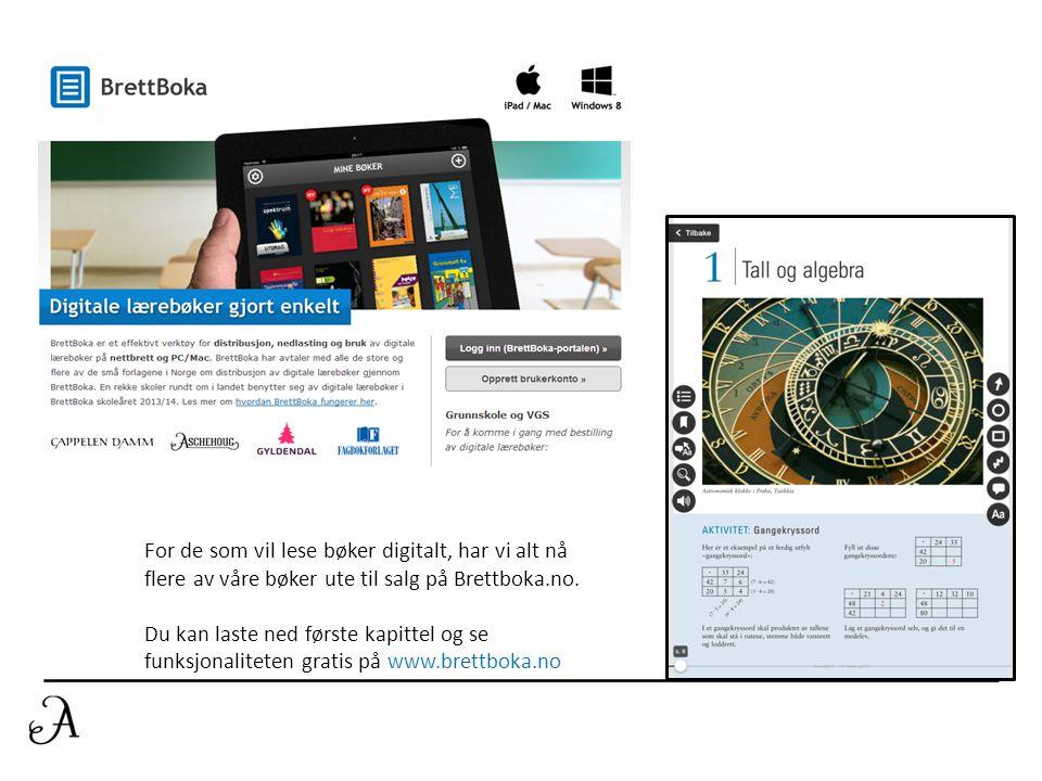 For de som vil lese bøker digitalt, har vi alt nå flere av våre bøker ute til salg på Brettboka.no. Du kan laste ned første kapittel og se funksjonali