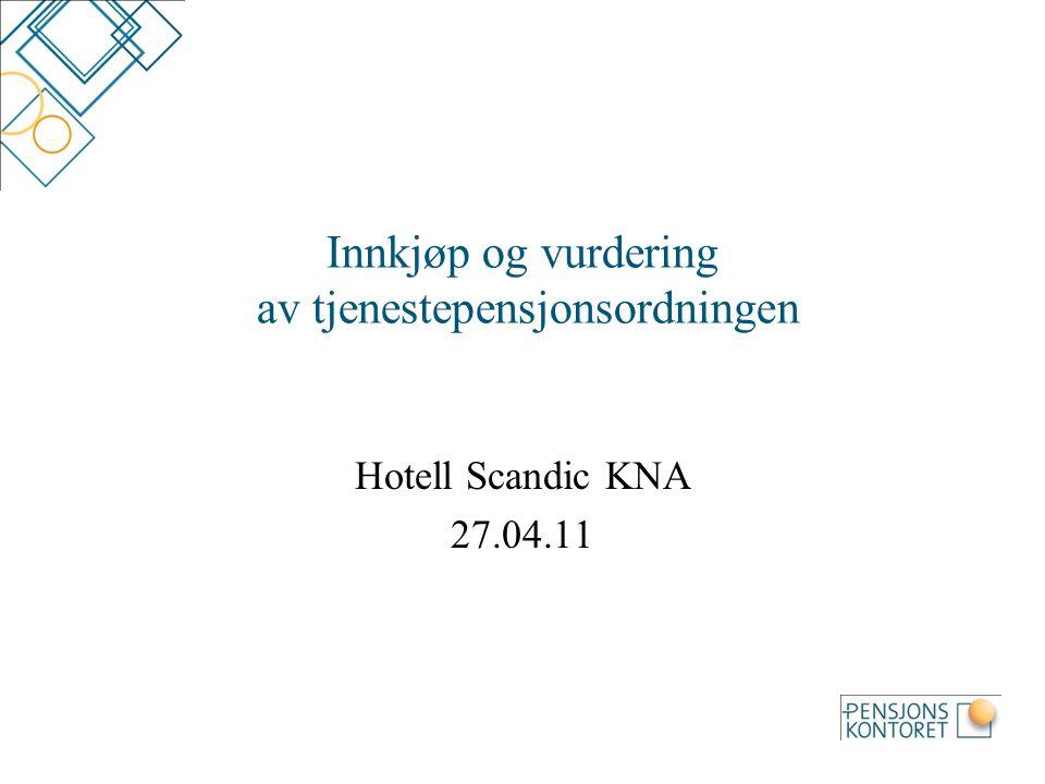 Innkjøp og vurdering av tjenestepensjonsordningen Hotell Scandic KNA 27.04.11