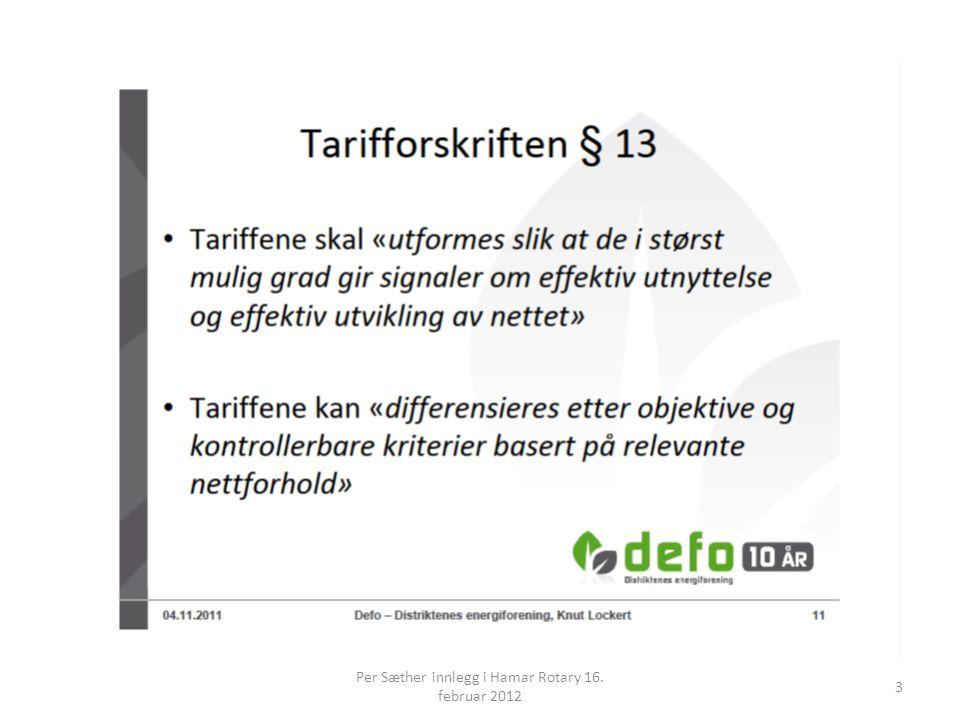 14 Per Sæther innlegg i Hamar Rotary 16. februar 2012 Ref. : NVE web