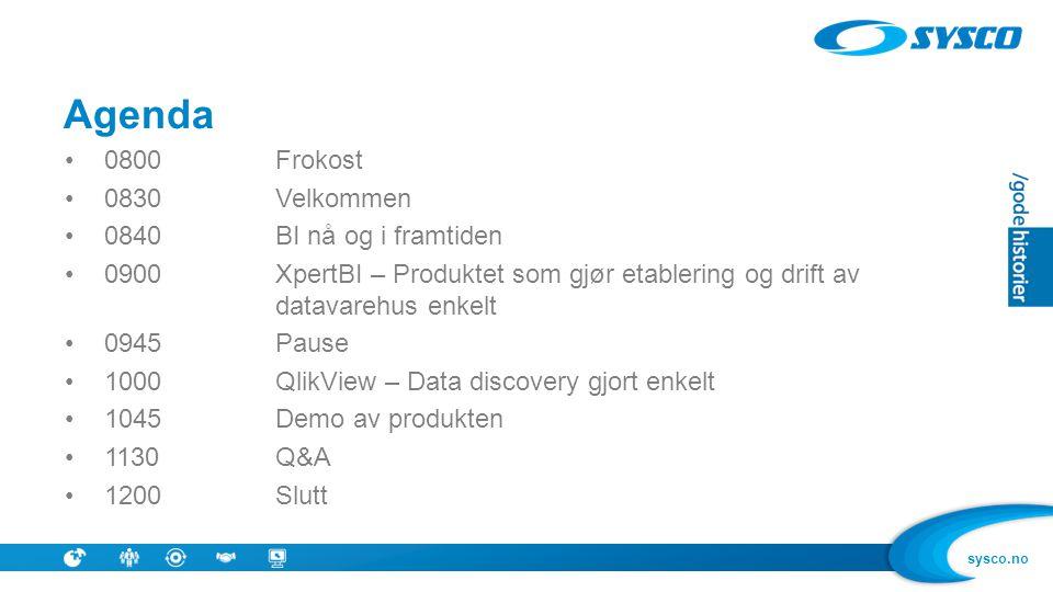 sysco.no Agenda •0800 Frokost •0830Velkommen •0840BI nå og i framtiden •0900XpertBI – Produktet som gjør etablering og drift av datavarehus enkelt •09