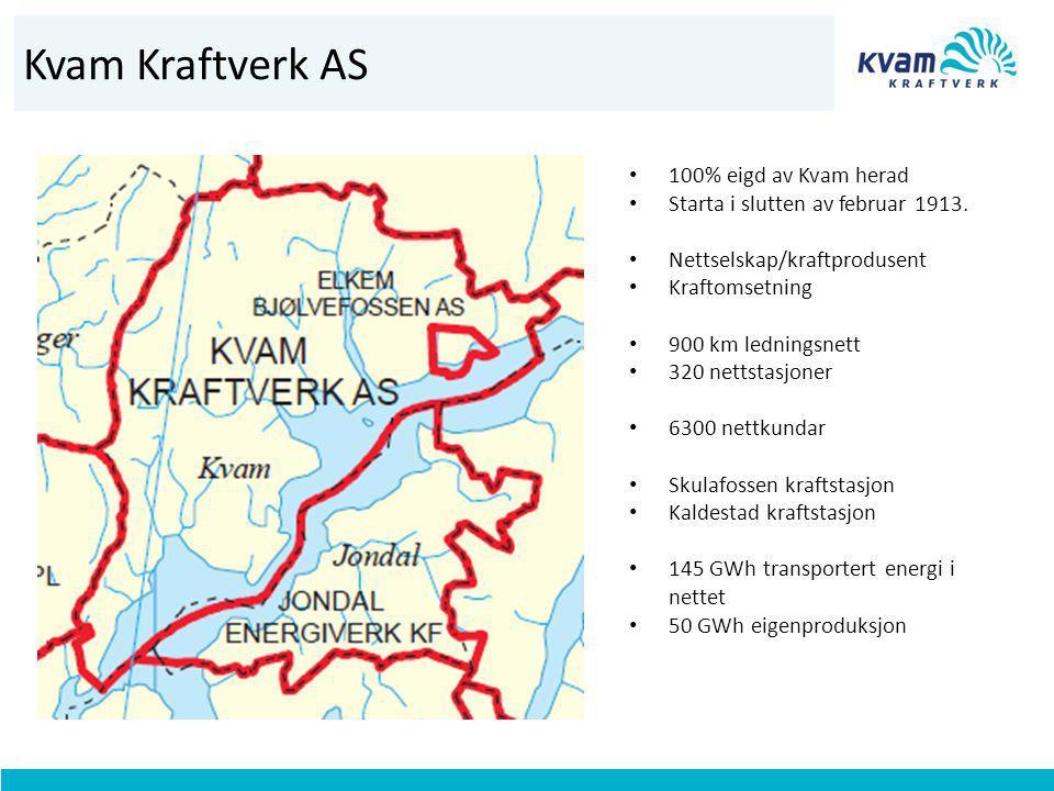 Kvam Kraftverk AS • 100% eigd av Kvam herad • Starta i slutten av februar 1913. • Nettselskap/kraftprodusent • Kraftomsetning • 900 km ledningsnett •