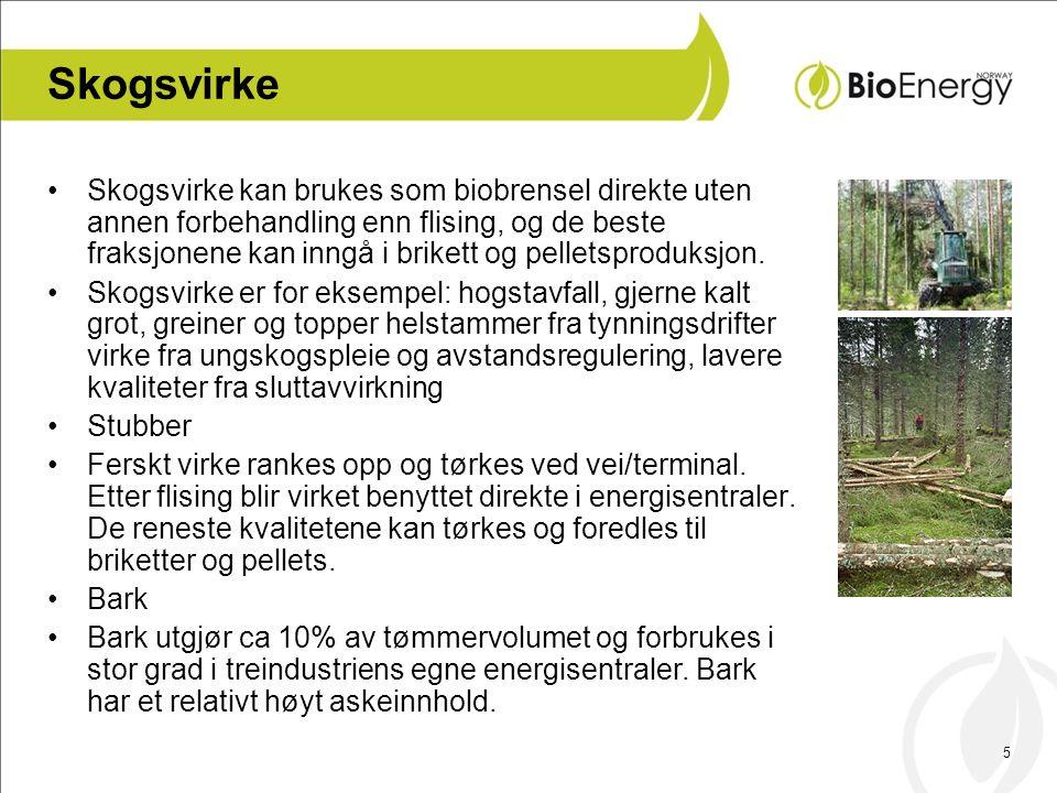 5 Skogsvirke •Skogsvirke kan brukes som biobrensel direkte uten annen forbehandling enn flising, og de beste fraksjonene kan inngå i brikett og pellet