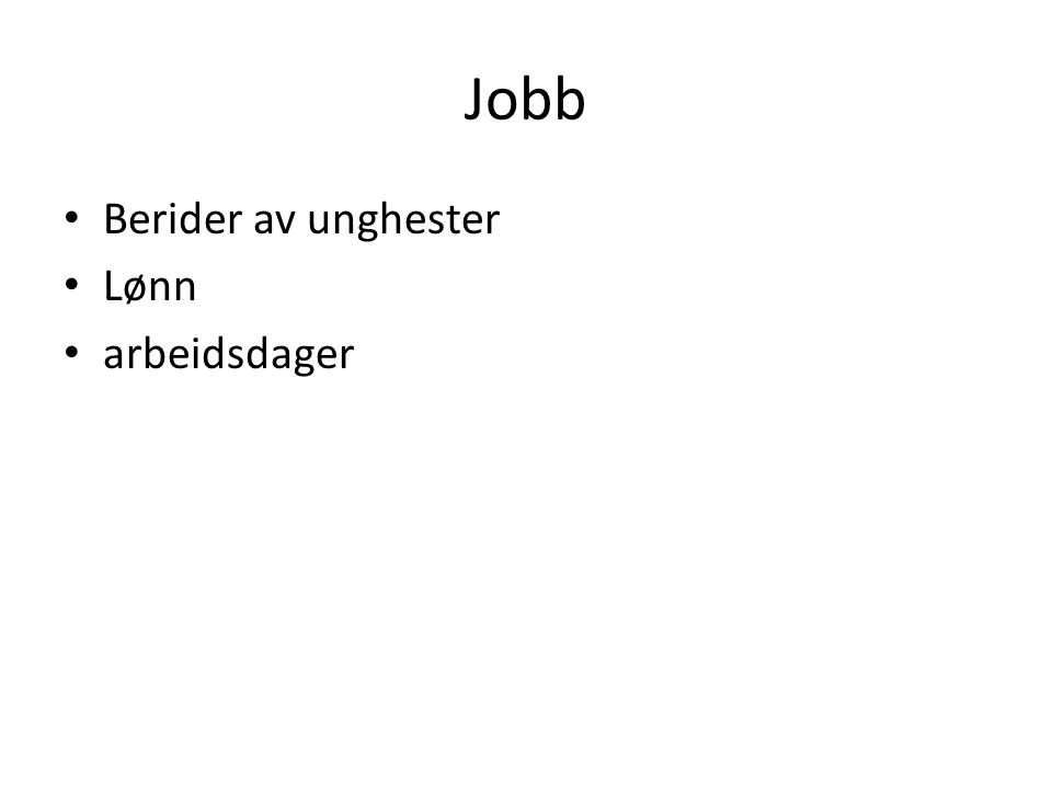 Jobb • Berider av unghester • Lønn • arbeidsdager