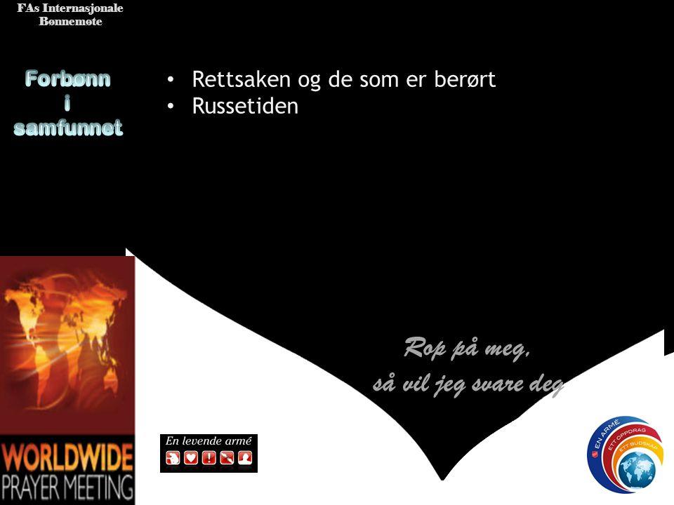 FAs Internasjonale Bønnemøte • Søkere til offisersskolen, dynamo og tjeneste i FA • Prosess med registrering av Island FA som trossamfunn • Anbuds pro