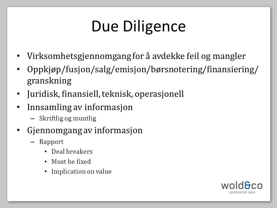 Due Diligence • Virksomhetsgjennomgang for å avdekke feil og mangler • Oppkjøp/fusjon/salg/emisjon/børsnotering/finansiering/ granskning • Juridisk, f