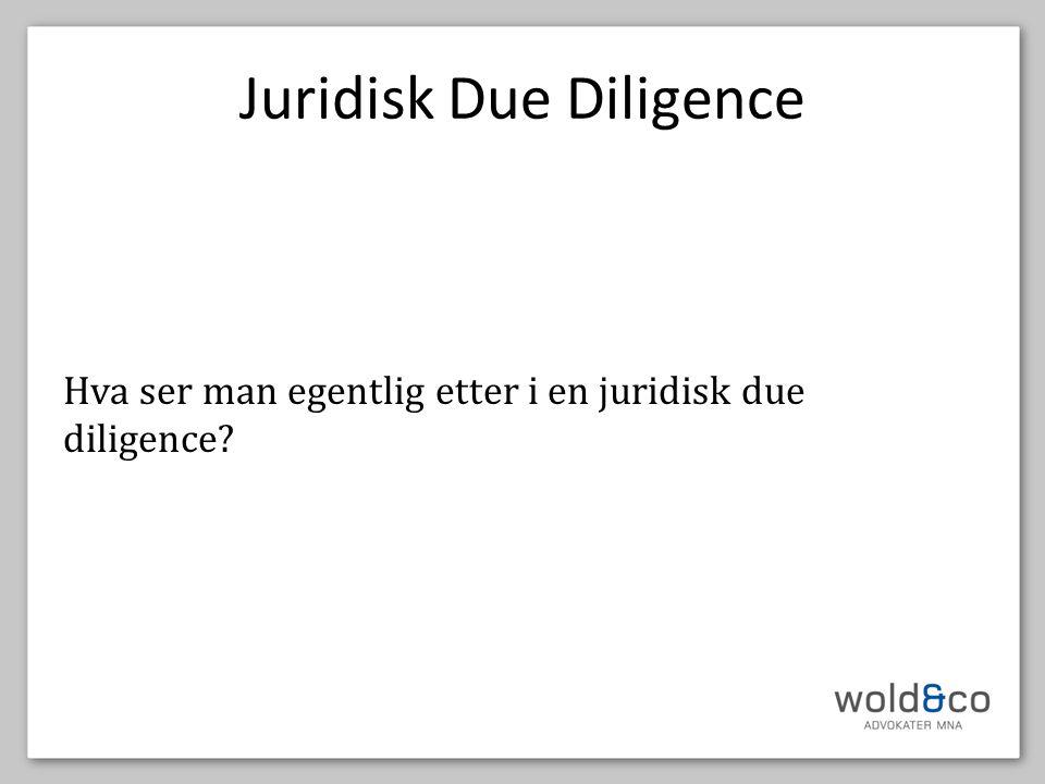 Juridisk Due Diligence Hva ser man egentlig etter i en juridisk due diligence?