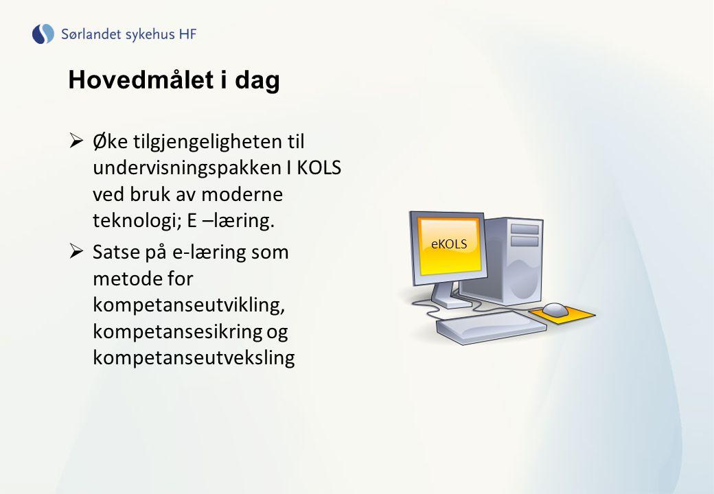 Hovedmålet i dag  Øke tilgjengeligheten til undervisningspakken I KOLS ved bruk av moderne teknologi; E –læring.  Satse på e-læring som metode for k