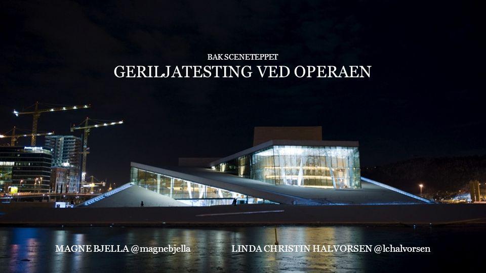 BAK SCENETEPPET GERILJATESTING VED OPERAEN MAGNE BJELLA @magnebjellaLINDA CHRISTIN HALVORSEN @lchalvorsen