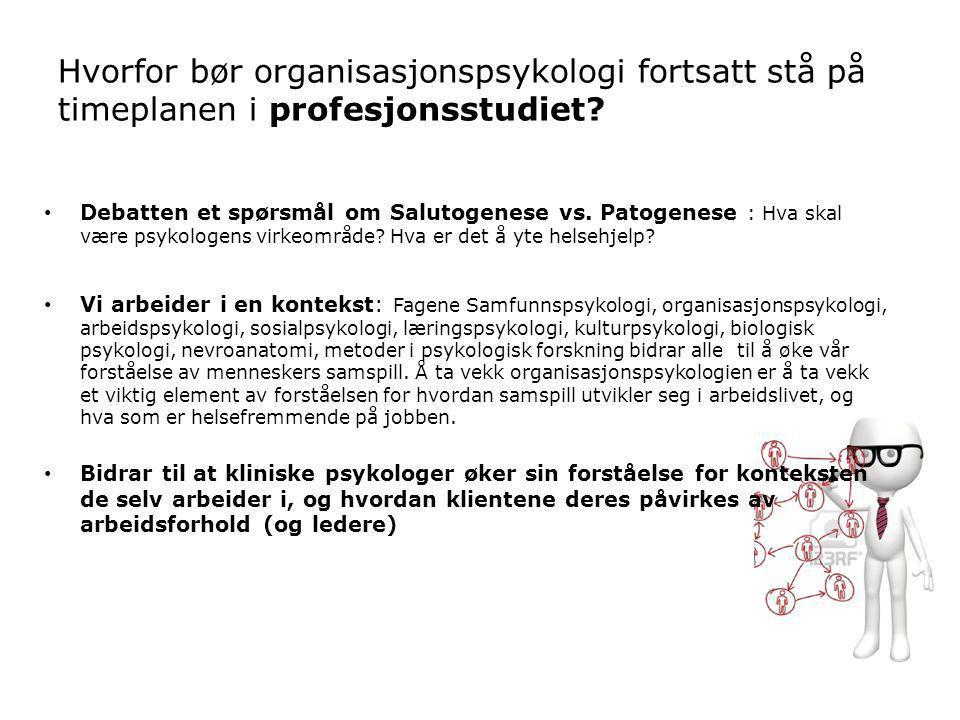 Hvorfor bør organisasjonspsykologi fortsatt stå på timeplanen i profesjonsstudiet.