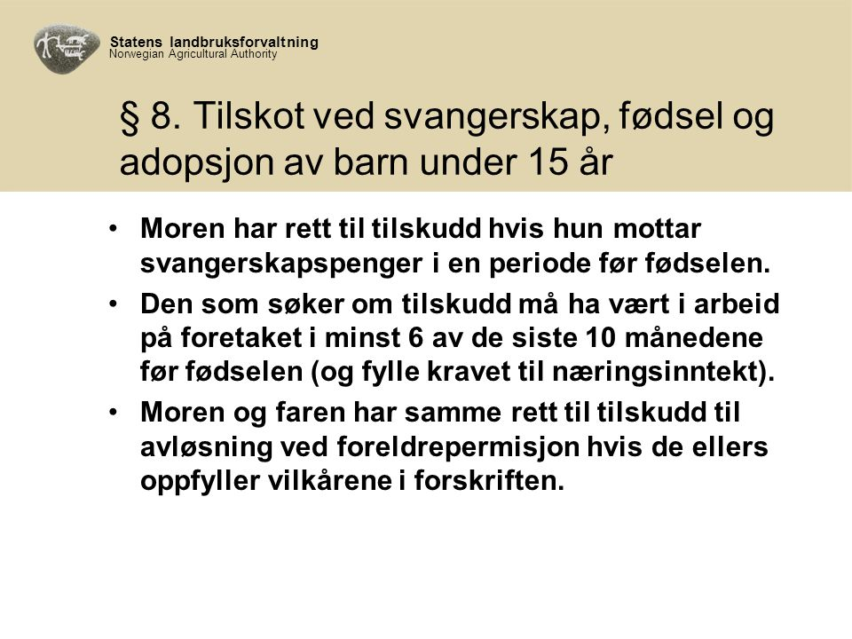 Statens landbruksforvaltning Norwegian Agricultural Authority § 8.