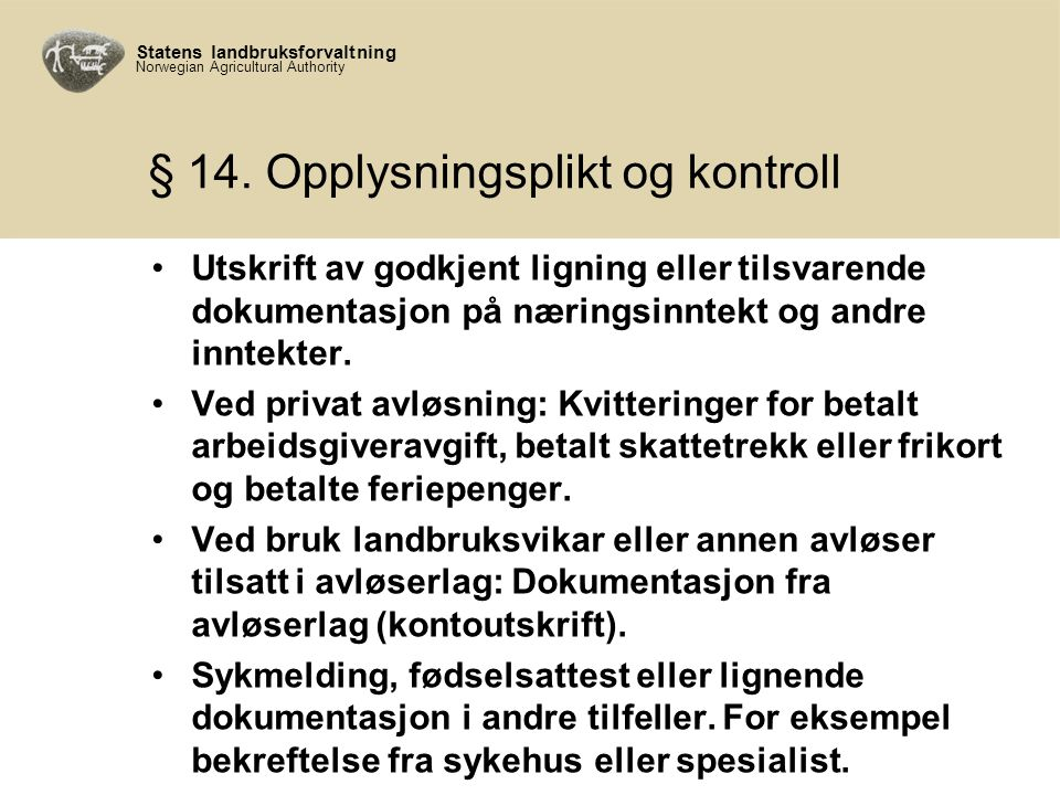 Statens landbruksforvaltning Norwegian Agricultural Authority § 14.