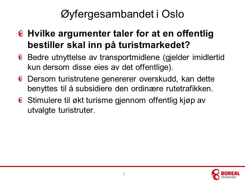 Øyfergesambandet i Oslo Hvilke argumenter taler mot.